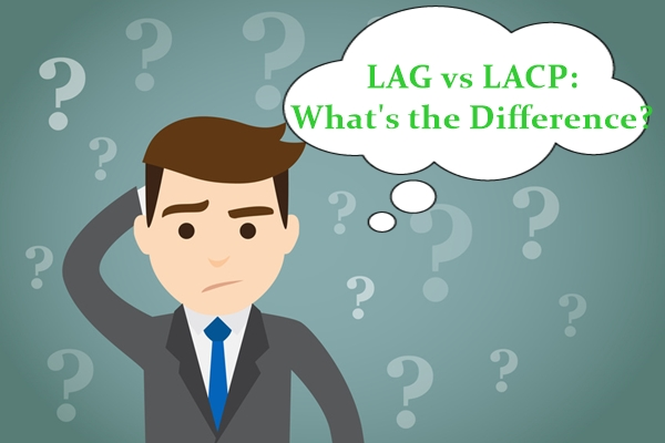 LAG vs LACP What is the Difference
